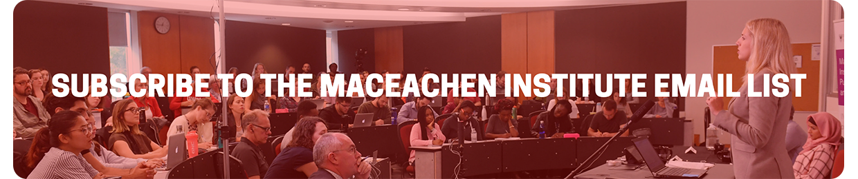 Subscribe to the MacEachen Institute Email List