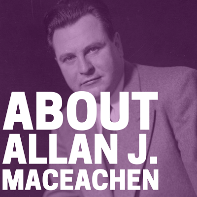 About Allan J. MacEachen