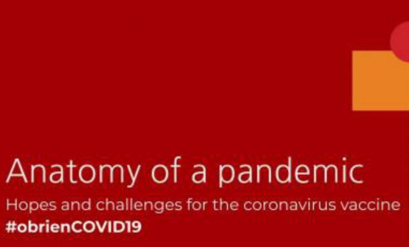 Anatomy of a Pandemic: Hopes and Challenges for the Coronavirus Vaccine