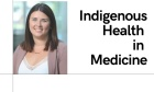 Indigenous Health in Medicine Program Manager looks to build and strengthen connections