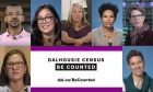 """""""Be Counted"""": Second annual Dalhousie Census campaign launches"""
