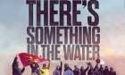 """There's Something in the Water"" is your new ""something new"" on Netflix"