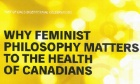 Why Feminist Philosophy Matters to the Health of Canadians